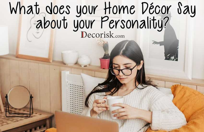 What-does-your-Home-Decor-Say-about-your-Personality home décor style according to your personality